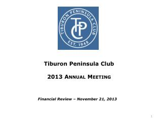 Tiburon Peninsula Club 2013 Annual Meeting