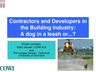 Contractors and Developers in the Building Industry:  A dog in a leash or...?