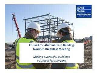 Council for Aluminium in Building Norwich Breakfast Meeting Making Successful Buildings  a Success for Everyone