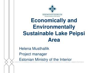 Economically and Environmentally Sustainable Lake  Peipsi  Area
