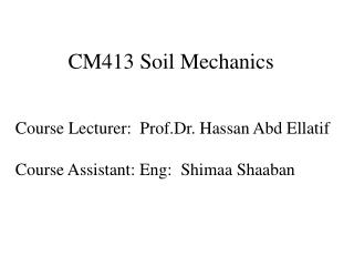 CM413 Soil Mechanics