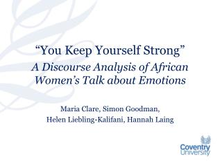 """You Keep Yourself Strong"" A Discourse Analysis of African Women's Talk about Emotions Maria  Clare, Simon Goodman,  He"