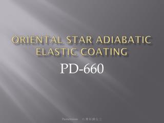 Oriental Star adiabatic elastic coating