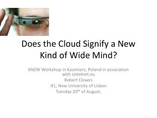 Does the Cloud Signify a New Kind of Wide Mind?