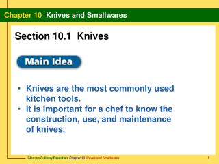Knives are the most commonly used  kitchen tools.  It is important for a chef to know the construction, use, and mainte