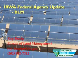 Ray Brady Bureau of Land Management ray_brady@blm.gov (202) 912-7312