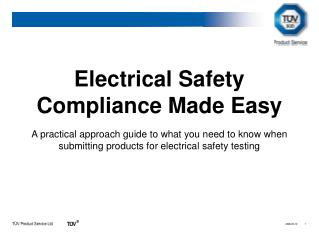 Electrical Safety Compliance Made Easy A practical approach guide to what you need to know when submitting products for