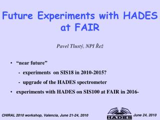Future Experiments with HADES  at FAIR