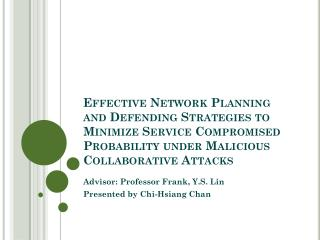 Effective Network Planning and Defending Strategies to Minimize Service Compromised Probability under Malicious Collabo