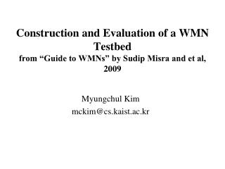 "Construction and Evaluation of a WMN Testbed from ""Guide to WMNs"" by Sudip Misra and et al, 2009"