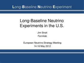 Long-Baseline Neutrino Experiments in the U.S.