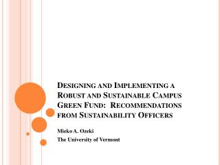 Designing and Implementing a Robust and Sustainable Campus Green Fund:  Recommendations from Sustainability Officers