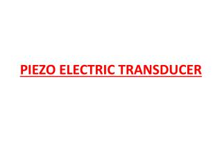 PIEZO ELECTRIC TRANSDUCER