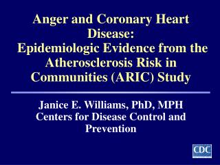anger and coronary heart disease:   epidemiologic evidence from the atherosclerosis risk in communities aric study  jani