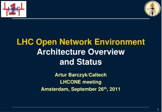 LHC Open Network Environment Architecture Overview and Status
