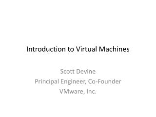 Introduction to Virtual Machines