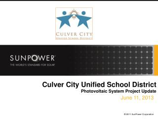 Culver City Unified School District  Photovoltaic System Project Update