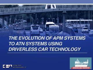The Evolution of APM systems  to  ATN systems  Using Driverless Car Technology