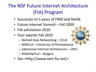 The NSF Future Internet Architecture (FIA) Program