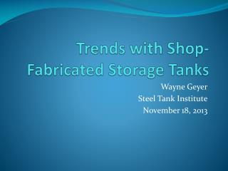 Trends with Shop-Fabricated Storage Tanks