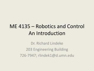 ME 4135 – Robotics and Control An Introduction