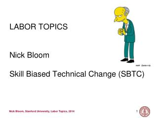 LABOR TOPICS Nick Bloom Skill Biased Technical Change (SBTC)
