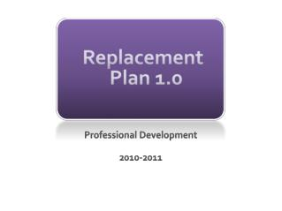 Replacement Plan 1.0