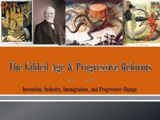 The Gilded Age & Progressive Reforms