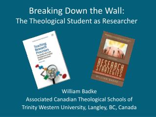 Breaking Down the Wall: The Theological Student as Researcher