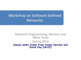 Workshop on Software Defined Networks