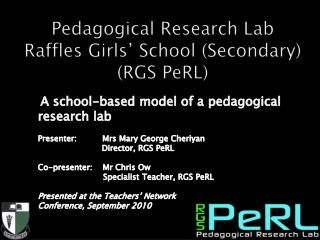 Pedagogical Research Lab Raffles Girls' School (Secondary) (RGS PeRL)