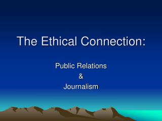 The Ethical Connection: Public Relations