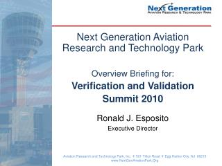 Next Generation Aviation Research and Technology Park Overview Briefing for: Verification and Validation Summit 2010