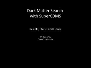 Dark Matter Search  with SuperCDMS