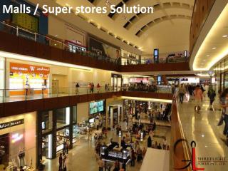 Malls / Super stores Solution