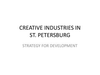 CREATIVE INDUSTRIES IN            ST. PETERSBURG