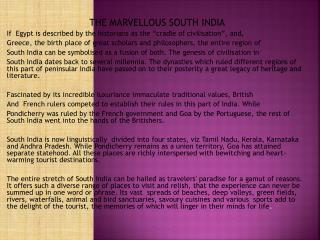 THE MARVELLOUS SOUTH INDIA If  Egypt is described by the historians as the �cradle of civilisation�, and,