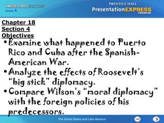 "Examine what happened to Puerto Rico and Cuba after the Spanish-American War.  Analyze the effects of Roosevelt's ""big"