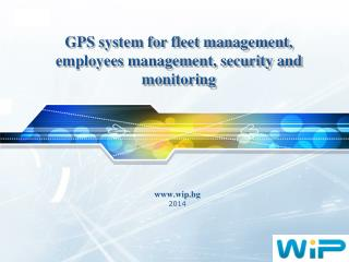 GPS system for fleet management, employees management, security and monitoring