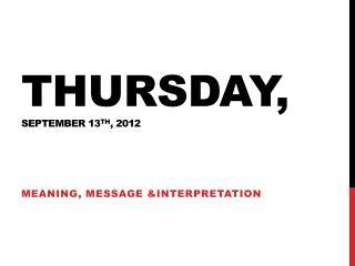 Thursday, September 13 th , 2012
