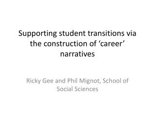 Supporting student transitions via the construction of 'career' narratives
