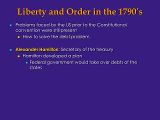 Liberty and Order in the 1790�s