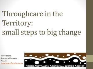 Throughcare  in the Territory: small steps to big change