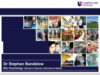 BSc Psychology :  School of Sports, Exercise & Health