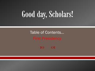 Good day, Scholars!