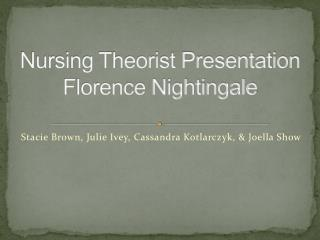 Nursing Theorist Presentation Florence Nightingale