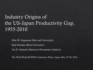 Industry Origins of  the US-Japan Productivity Gap,  1955-2010