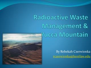 Radioactive Waste Management & Yucca Mountain
