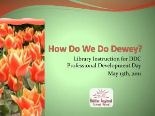 How Do We Do Dewey?