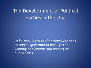 The Development of Political Parties in the U.S.
